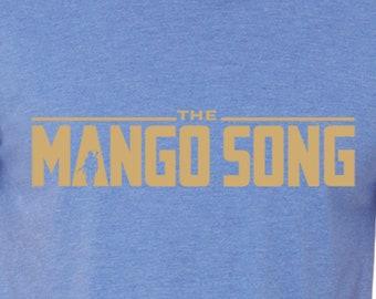 The Mango Song - Mandalorian Tees