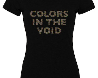 Colors In The Void - Scents and Subtle Sounds Women's Tees