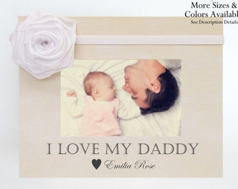Dad Father Picture Frame Gift from Baby Daughter Son Gift to New Dad New Baby Newborn Custom Photo Frame Personalized I Love My Daddy Gift