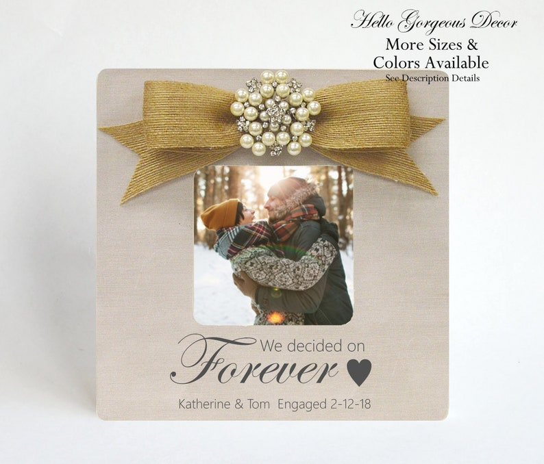 Engagement Picture Frame Keepsake Engaged Gift for Couple PHOTO FRAME Personalized We decided on Forever Gift for Engaged Couple