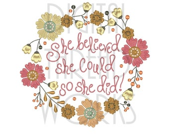 Inspirational She Believed Embroidery Design for 4x4 5x7 and 6x10 inch hoops. Instant Download. Floral Frame. Item# SBSC020