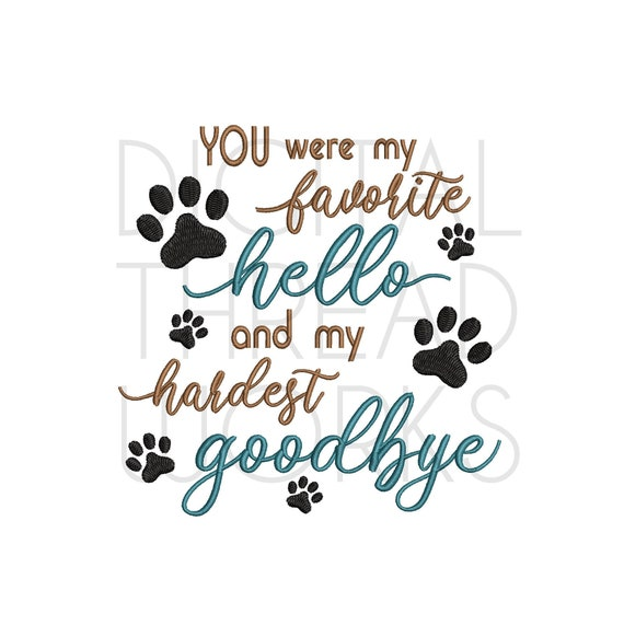 Pet Loss Sympathy My Hardest Goodbye Machine Embroidery Design for 4x4 5x7 6x10 inch hoops Instant download pet loss pattern ITEM# MHGPS