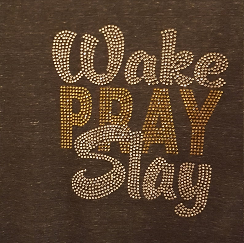 WAKE PRAY SLAY Christian Rhinestone Shirt Motivational image 0
