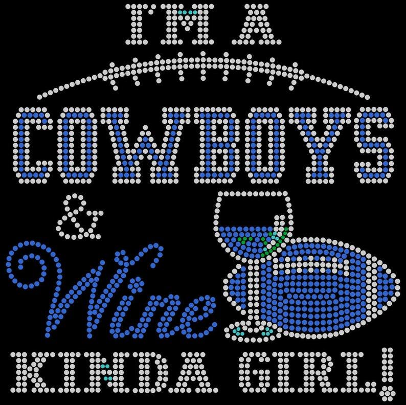 I'm A Cowboys & Wine Kinda Girl Rhinestone Shirt Custom image 0