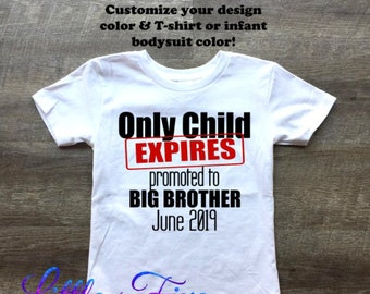 baefd4065 Promoted to Big Brother / Only Child Expires Shirt / Personalized MONTH/2019