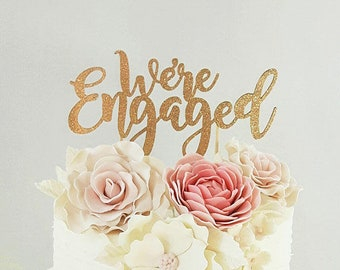 We're Engaged, We're Engaged Cake Topper, Engagement Cake Topper, Bridal Shower Cake Topper, Calligraphy Cake Topper, Engaged Cake Topper