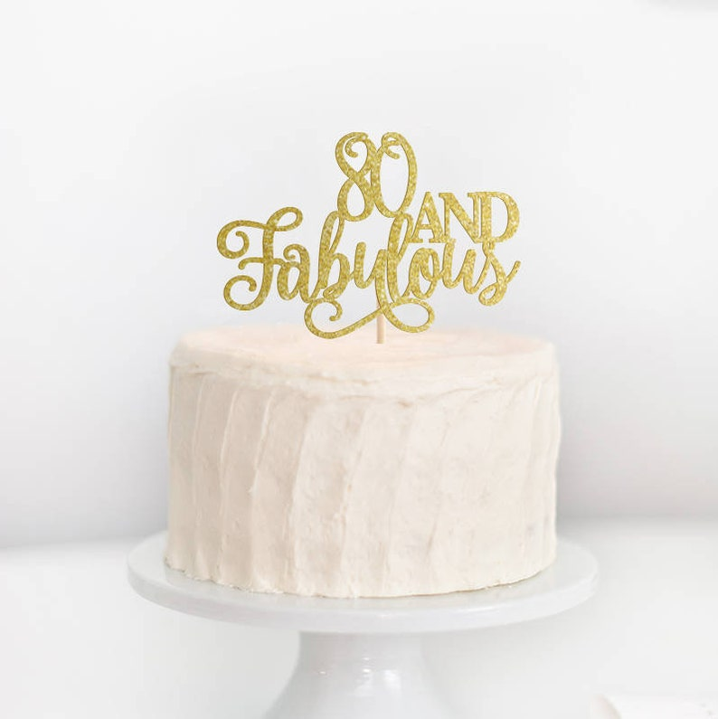 80 And Fabulous Cake Topper 80th Birthday Happy