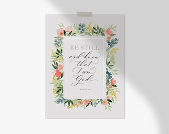 Be Still & Know with Floral Border // 8x10 PRINT