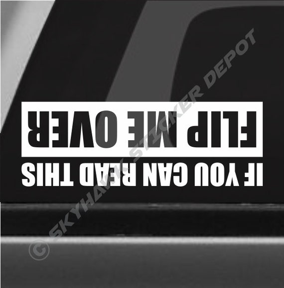 If you can read this flip me over funny bumper sticker vinyl