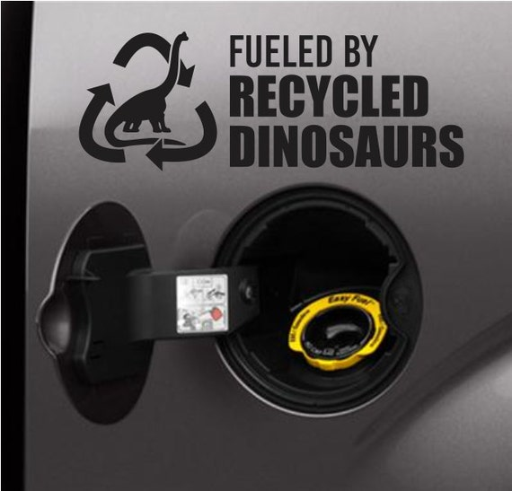 Details about  /Fueled by recycled dinosaurs funny vinyl decal car bumper sticker 055