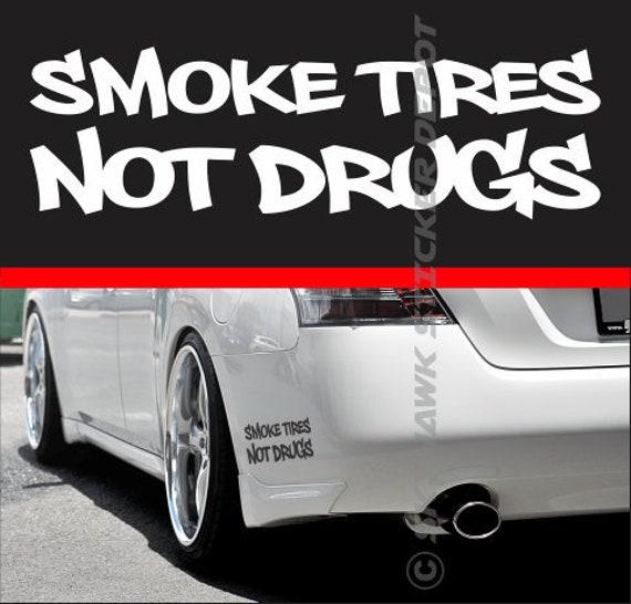 Smoke tires not drugs funny bumper sticker vinyl decal turbo