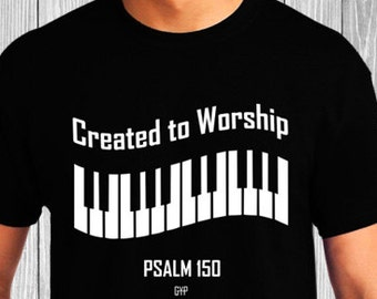 Created to Worship Piano - Christian T-Shirt - Christian Apparel - Faith Shirt - Religious Shirt
