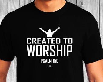 Created to Worship Tee - Christian T-Shirt - Christian Apparel - Faith Shirt - Religious Shirt