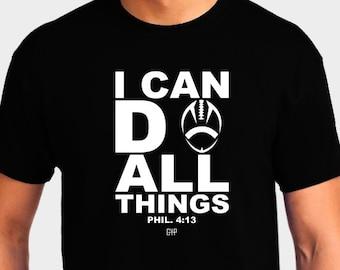 I Can Do All Things Football T-Shirt Bible Verse Scripture Philippians 4:13 Christian T-Shirt - Christian Apparel - Religious Shirt
