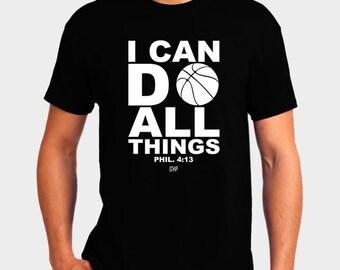 I Can Do All Things Basketball T-Shirt Bible Verse Scripture Philippians 4:13 Christian T-Shirt - Christian Apparel - Religious Shirt