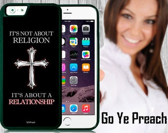 I'ts Not About Religion Phone Case, Bible Verse Scripture iPhone case 4/4s 5/5s 5c 6 & Samsung Galaxy case s3 s4 s5 Faith iPhone Cover