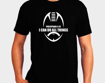 Philippians 4:13 Football Shirt - I Can Do All Things - Christian T-Shirt - Christian Apparel - Faith Shirt - Religious Shirt
