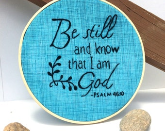 "8"" Embroidery Hoop Art. Embroidered Wall Hanging. Be Still and Know that I am God. Christian Decor. Hand Embroidered. Cross Stitch. Hoop Art"