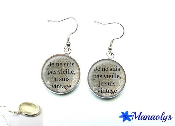 "Earrings quote, ""I'm not old, I'm vintage 2569 glass cabochons"