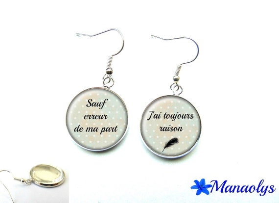 """Humor, message, quote, """"unless my mistake, I'm always right"""" earrings 2844 glass cabochons"""