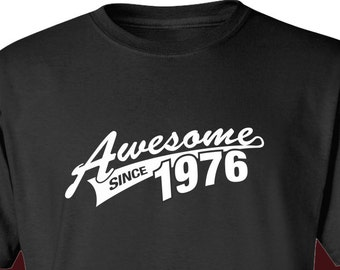 40th Birthday Gift For Men and Women - 41st in 2017 - Awesome Since 1976 - 40 years Or ANY YEAR you want T-shirt Gift idea AS-1976