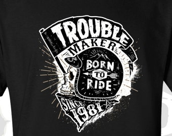 36th in 2017 Birthday T-shirt - Trouble Maker Since 1981 - Born to Ride - Motorcycle Shirt - Gift For Men and Women T-shirt Gift TM-1981