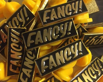 Fancy! Enamel pin