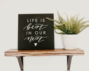 Life is Best in our Nest 12x12 Canvas
