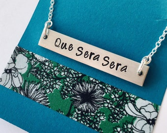 Que Sera Sera Necklace, Hand Stamped Bar Necklace, What Will Be, Will Be, Inspirational Jewelry, Inspirational Necklace