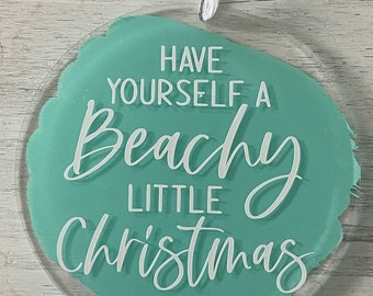 Have yourself a Beachy Little Christmas Ornament