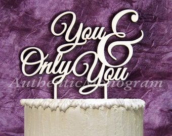 Wedding Cake Topper - You & Only You Wooden CAKE TOPPER, Wedding decor, Engagement, Anniversary, Celebration, Special Occasion, Love