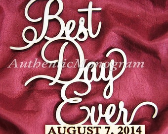 """24"""" Wooden """"BEST DAY EVER"""" & Custom Date to Remember Monogram Unpainted, Home Decor, Wedding Decor, Initial, Nursery, Celebration 1124*"""