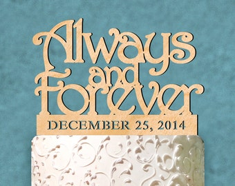 Wedding Cake Topper - Natural wood Custom Always and Forever Cake Topper with Date. Wedding, Initial, Celebration, Special