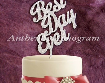 Wedding Cake Topper - Best Day Ever Wooden CAKE TOPPER, Wedding decor, Engagement, Anniversary, Celebration, Special Occasion, Love