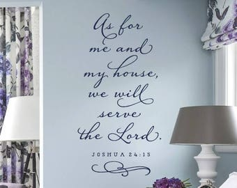 As for me and my house we will serve the Lord. - JOSHUA 24:15 - Wall Decal