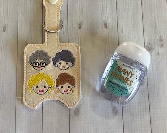 Golden Girls Hand Sanitizer Holder. Purse accessory, key fob, Golden Girls Sanitizer Keeper, Sanitizer clip, Santitizer  Keychain.