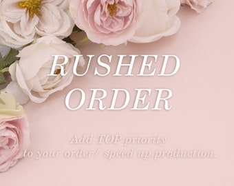 Rushed Order / TOP priority order