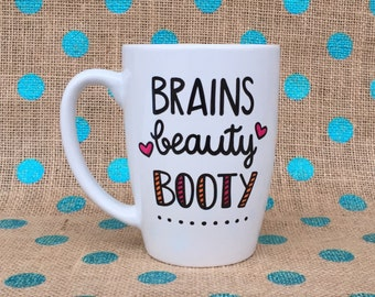 Funny Coffee Mug - Brains, Beauty, Booty Coffee Mug - Hand Painted Coffee Mug - Gift for Athlete - Personalized Mug - Custom Gift - Mug