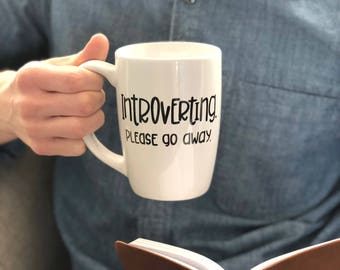 Introvert Coffee Mug - Introverting Please Go Away Coffee Mug - Sarcastic Coffee Mug - Funny Coffee Mug - Funny Gift - Hand Painted
