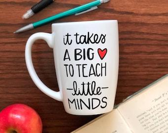 Teacher Coffee Mug - It Takes A Big Heart To Teach Little Minds - Hand Painted Mug - Teacher Gift - Custom Teacher Gift - Personalized Gift