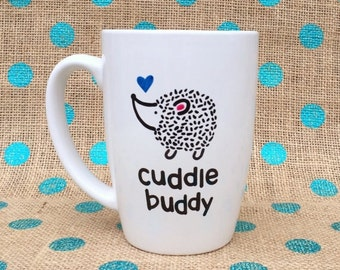 Hedgehog Coffee Mug - Cuddle Buddy Coffee Mug - Hand Painted Coffee Mug - Hedgehog Mug - Funny Coffee Mug - Personalized Mug - Custom Gift