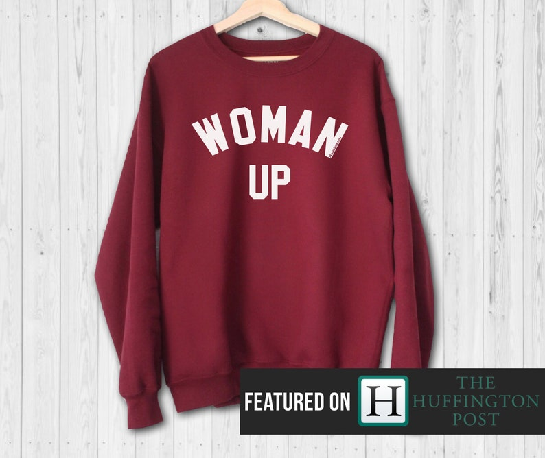 Woman Up Sweatshirt  Feminist Sweatshirt  Woman Up  Woman image 0