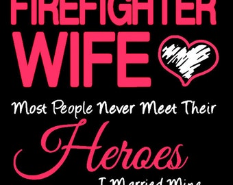 Firefighter wife Tshirt