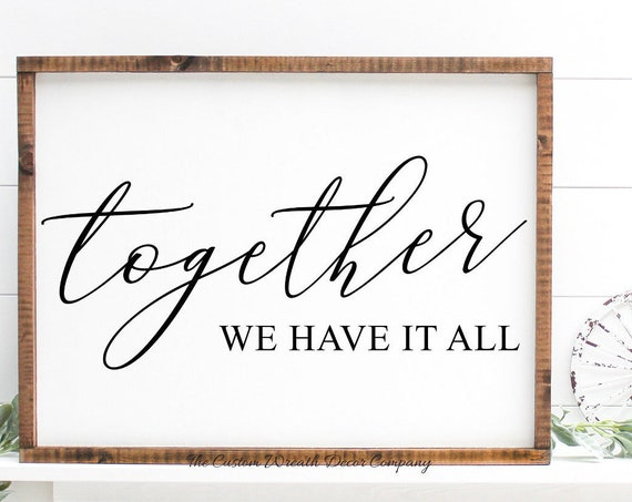 Together We Have It All Farm Sign, Rustic Farmhouse Sign