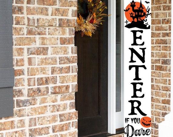 Enter If You Dare Halloween Porch Sign, Halloween Porch Sign