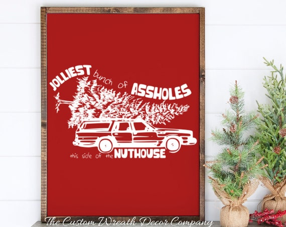 "24"" x 18"" Home of the Jolliest Bunch of Assholes This Side of the Nuthouse Sign, Griswold Christmas Sign, National Lampoons Christmas Sign"