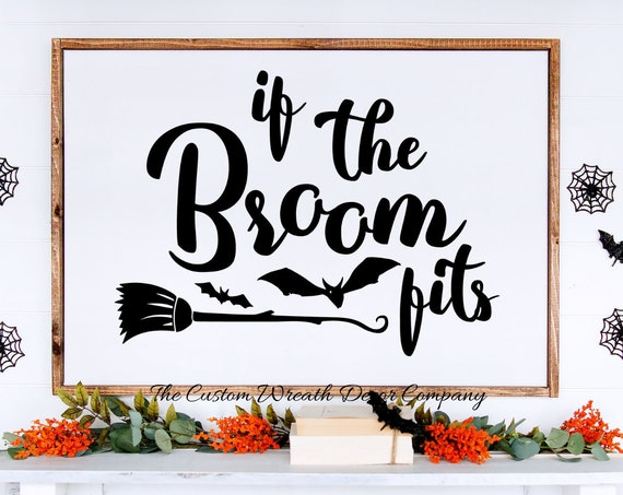 If the broom fits Halloween Sign