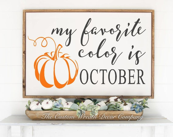 October is my favorite Color, Fall Sign, Fall Pumpkin Sign