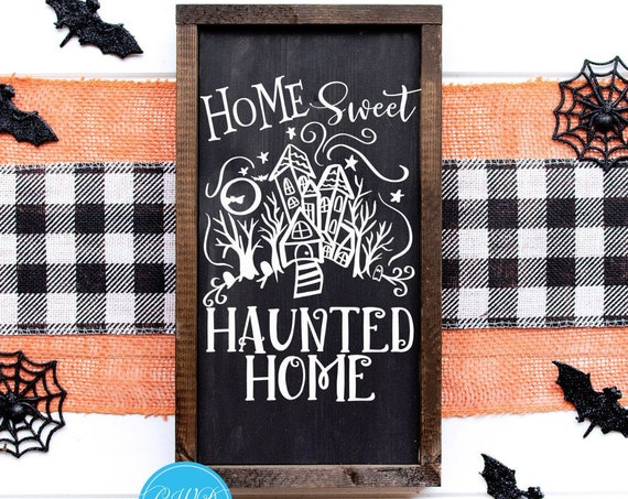 Home Sweet Haunted Home, Halloween Home Sweet Home Sign, Halloween Decor Sign