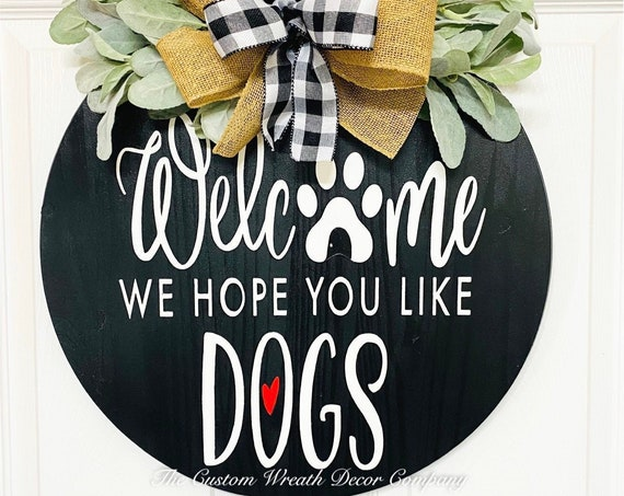 Hope you love dogs wood round, Hope You Love Dogs Round Sign, Wood Round Sign, Round Door Sign